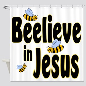 Beelieve in Jesus Black Shower Curtain