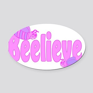 Beelieve in Pink Oval Car Magnet