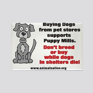 Puppy Mills Support Pet Stores Rectangle Magnet