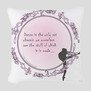 dance is the only art t-shirt  Woven Throw Pillow