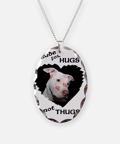 Made for Hugs Not Thugs Necklace