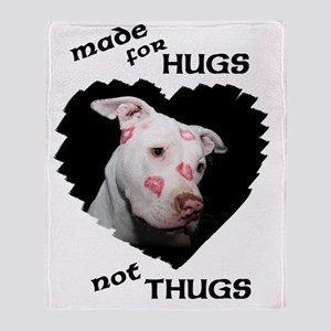 Made for Hugs Not Thugs Throw Blanket
