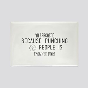 I'm Sarcastic Because Punching People Is F Magnets