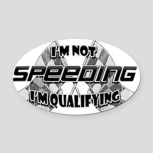 Im Not Speeding 5 Oval Car Magnet