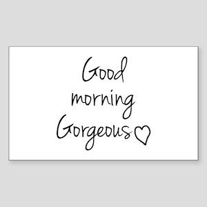 Good morning Gorgeous Sticker