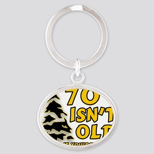 70 Isnt old Birthday Oval Keychain
