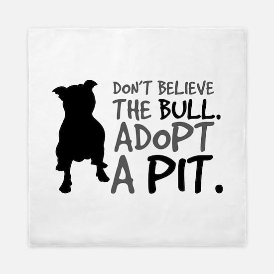 Dont Believe The Bull. Adopt A Pit. Queen Duvet