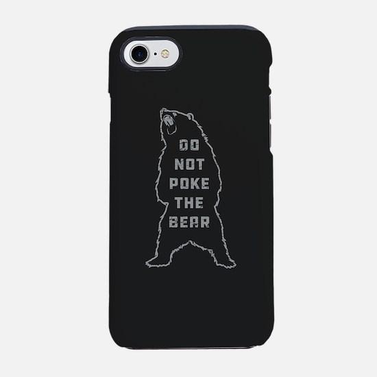 Do Not Poke The Bear iPhone 7 Tough Case
