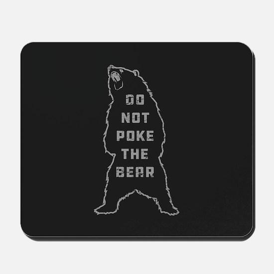 Do Not Poke The Bear Mousepad