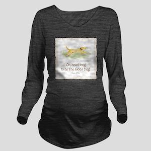 Good Dog-no green Long Sleeve Maternity T-Shirt