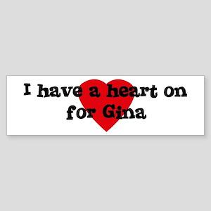 Heart on for Gina Bumper Sticker