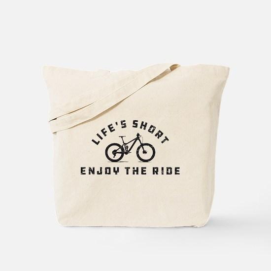 Life's Short Enjoy The Ride Tote Bag