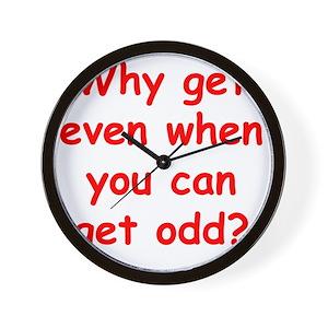 Odd Sayings Wall Clocks - CafePress