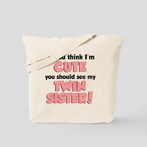 Think Im Cute Twin Sister Tote Bag
