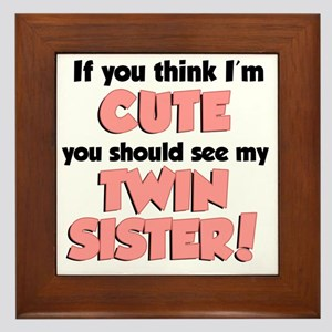 Think Im Cute Twin Sister Framed Tile