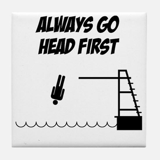 Always_go_head_first-01 Tile Coaster