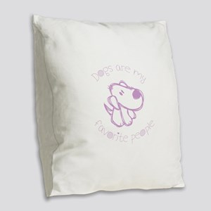 Dogs Are My Favorite People Burlap Throw Pillow