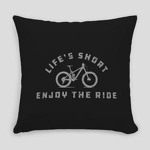 Life's Short Enjoy The Ride Everyday Pillow