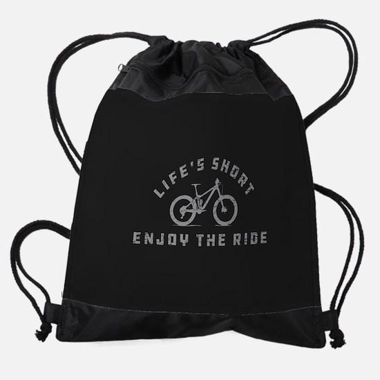 Life's Short Enjoy The Ride Drawstring Bag