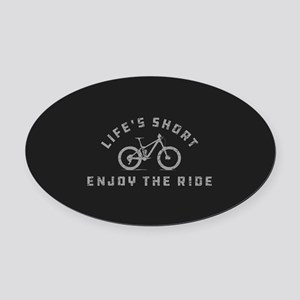 Life's Short Enjoy The Ride Oval Car Magnet