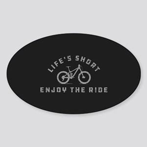 Life's Short Enjoy The Ride Sticker (Oval)