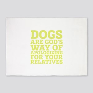 Dogs Are Gods Way Of Apologizing 5'x7'Area Rug