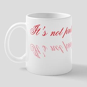not_pretty Mug