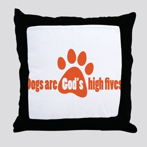 Dogs Are Gods High Fives Throw Pillow