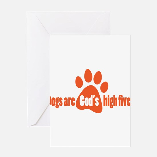 Dogs Are Gods High Fives Greeting Cards