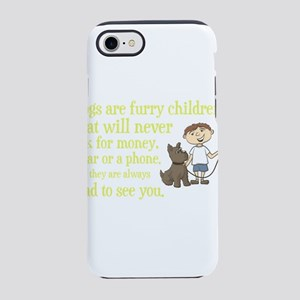 Dogs are furry children that w iPhone 7 Tough Case