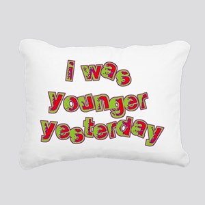 I Was Younger Yesterday Rectangular Canvas Pillow