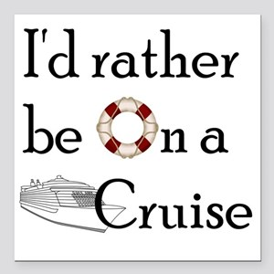 "Id Rather Cruise Square Car Magnet 3"" x 3"""