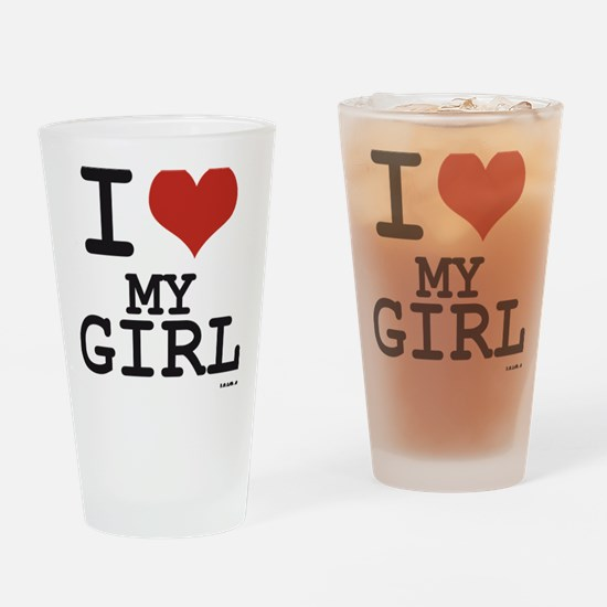 i love my girl Drinking Glass