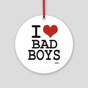 i love bad boys Round Ornament