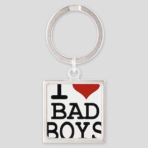 i love bad boys Square Keychain