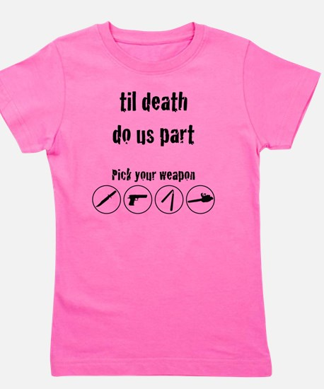 til_death_do_us_part-01 Girl's Tee
