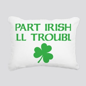 part irish all trouble Rectangular Canvas Pillow