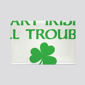 part irish all trouble Rectangle Magnet