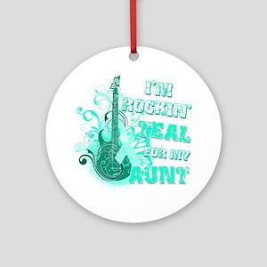 Im Rockin Teal for my Aunt Round Ornament