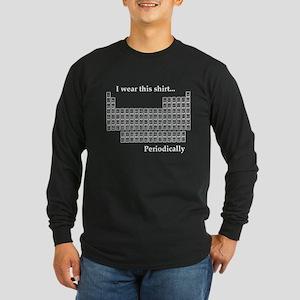 I wear this shirt...periodically Long Sleeve Dark