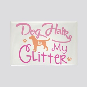 Dog Hair Is My Glitter Magnets