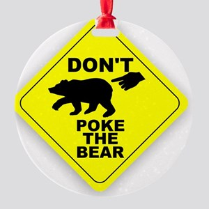 Dont Poke The Bear Round Ornament