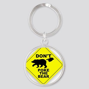 Dont Poke The Bear Round Keychain