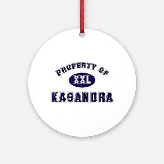 Property of kasandra Ornament (Round)