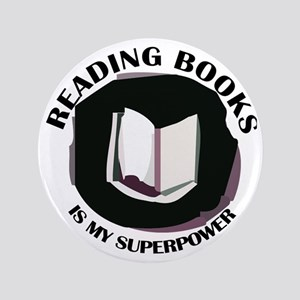 "reading books is my superpower 3.5"" Button"