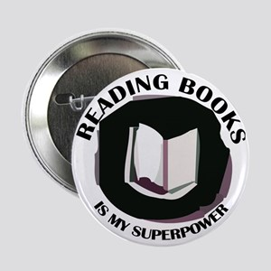 "reading books is my superpower 2.25"" Button"