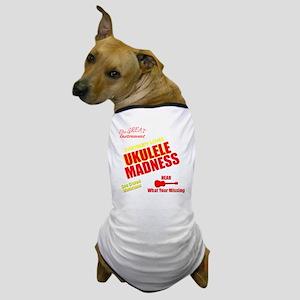 funny ukulele madness uke design Dog T-Shirt