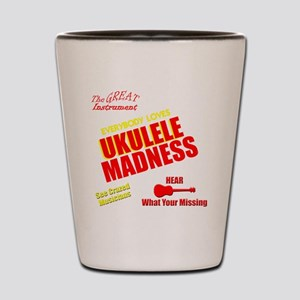 funny ukulele madness uke design Shot Glass