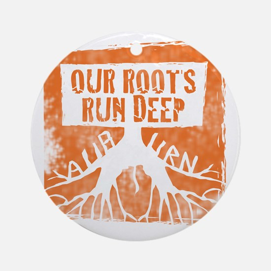 Our roots run deep Round Ornament