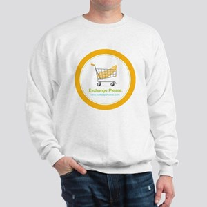 exchange_please_022011 Sweatshirt
